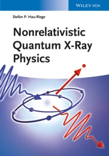 Nonrelativistic Quantum X-Ray Physics, Hardback Book