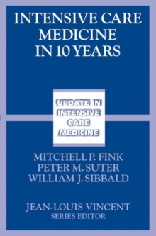 Intensive Care Medicine in 10 Years, Paperback Book