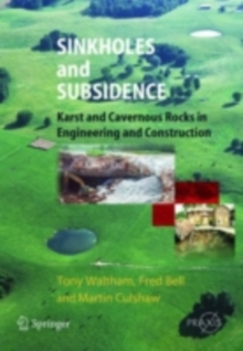 Sinkholes and Subsidence : Karst and Cavernous Rocks in Engineering and Construction, PDF eBook