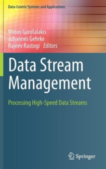 Data Stream Management : Processing High-speed Data Streams, Hardback Book