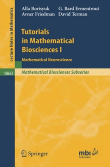 Tutorials in Mathematical Biosciences I : Mathematical Neuroscience, PDF eBook
