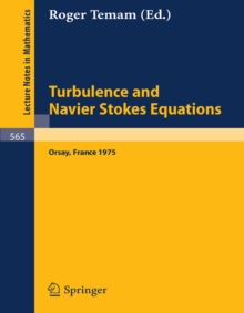 Turbulence and Navier Stokes Equations : Proceedings of the Conference Held at the University of Paris-Sud, Orsay, June 12 - 13, 1975, PDF eBook