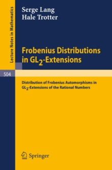 Frobenius Distributions in GL2-Extensions : Distribution of Frobenius Automorphisms in GL2-Extensions of the Rational Numbers, PDF eBook