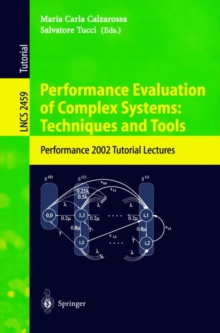 Performance Evaluation of Complex Systems: Techniques and Tools : Performance 2002. Tutorial Lectures, PDF eBook