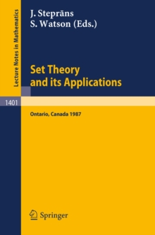 Set Theory and its Applications : Proceedings of a Conference held at York University, Ontario, Canada, Aug. 10-21, 1987, PDF eBook
