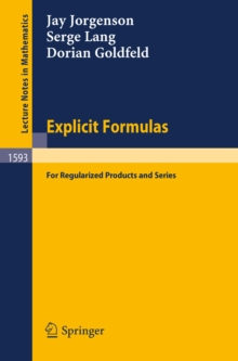 Explicit Formulas : for Regularized Products and Series, PDF eBook