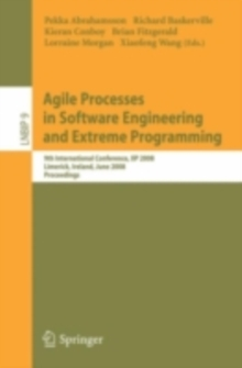 Agile Processes in Software Engineering and Extreme Programming : 9th International Conference, XP 2008, Limerick, Ireland, June 10-14, 2008, Proceedings, PDF eBook