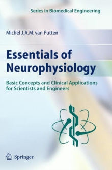 Essentials of Neurophysiology : Basic Concepts and Clinical Applications for Scientists and Engineers, Hardback Book