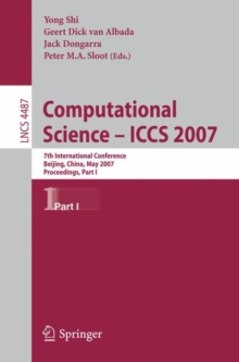 Computational Science - ICCS 2007 : 7th International Conference, Beijing China, May 27-30, 2007, Proceedings, Part I, Paperback Book