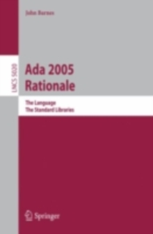 Ada 2005 Rationale : The Language, The Standard Libraries, PDF eBook