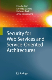 Security for Web Services and Service-Oriented Architectures, Hardback Book
