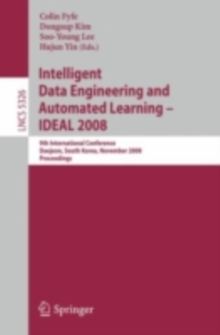 Intelligent Data Engineering and Automated Learning - IDEAL 2008 : 9th International Conference Daejeon, South Korea, November 2-5, 2008, Proceedings, PDF eBook