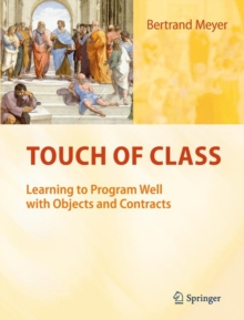 Touch of Class : Learning to Program Well with Objects and Contracts, Hardback Book