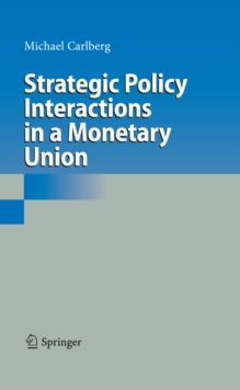 Strategic Policy Interactions in a Monetary Union, PDF eBook