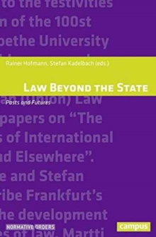 Law Beyond the State : Pasts and Futures, Paperback Book