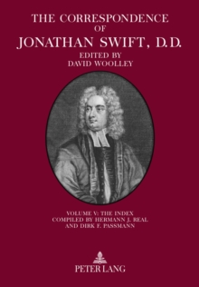 The Correspondence of Jonathan Swift, D. D. : The Index - Compiled by Hermann J. Real and Dirk F. Passmann Volume V, Hardback Book