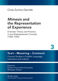 """Mimesis"" and the Representation of Experience : Dramatic Theory and Practice in pre-Shakespearean Comedy (1560-1590), Hardback Book"