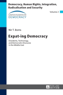 Expat-ing Democracy : Dissidents, Technology, and Democratic Discourse in the Middle East, Hardback Book