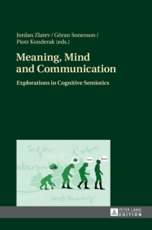 Meaning, Mind and Communication : Explorations in Cognitive Semiotics, Hardback Book