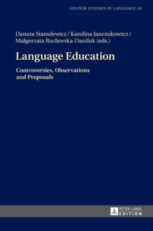 Language Education : Controversies, Observations and Proposals, Hardback Book