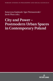 City and Power - Postmodern Urban Spaces in Contemporary Poland, Hardback Book