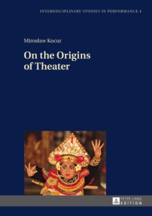 On the Origins of Theater, Hardback Book