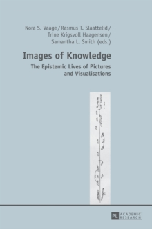 Images of Knowledge : The Epistemic Lives of Pictures and Visualisations, Hardback Book