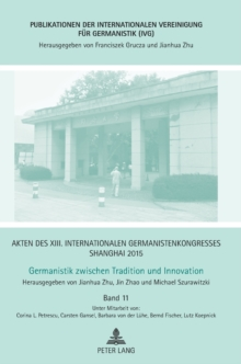 Akten des XIII. Internationalen Germanistenkongresses Shanghai 2015 : Germanistik zwischen Tradition und Innovation; Band 11, Hardback Book