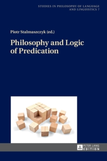Philosophy and Logic of Predication, Hardback Book