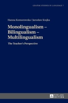 Monolingualism - Bilingualism - Multilingualism : The Teacher's Perspective, Hardback Book