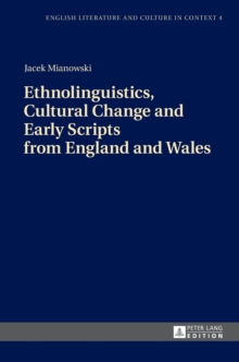 Ethnolinguistics, Cultural Change and Early Scripts from England and Wales, Hardback Book