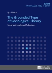 The Grounded Type of Sociological Theory : Some Methodological Reflections, Paperback Book