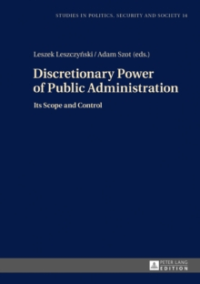 Discretionary Power of Public Administration : Its Scope and Control, Hardback Book