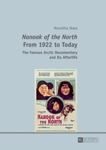 """Nanook of the North"" From 1922 to Today : The Famous Arctic Documentary and Its Afterlife, Paperback / softback Book"