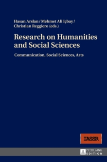 Research on Humanities and Social Sciences : Communication, Social Sciences, Arts, Hardback Book