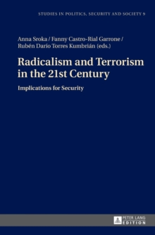 Radicalism and Terrorism in the 21st Century : Implications for Security, Hardback Book