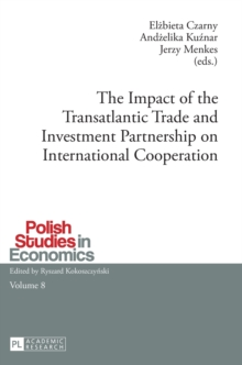 The Impact of the Transatlantic Trade and Investment Partnership on International Cooperation, Hardback Book