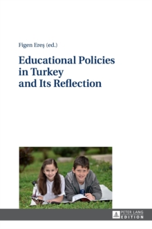 Educational Policies in Turkey and Its Reflection, Hardback Book