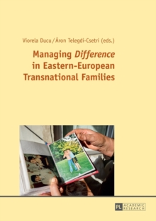"Managing ""Difference"" in Eastern-European Transnational Families, Paperback Book"