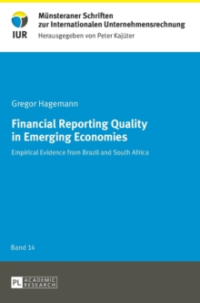 Financial Reporting Quality in Emerging Economies : Empirical Evidence from Brazil and South Africa, Hardback Book