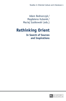 Rethinking Orient : In Search of Sources and Inspirations, Hardback Book