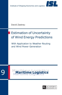 Estimation of Uncertainty of Wind Energy Predictions : With Application to Weather Routing and Wind Power Generation, Hardback Book