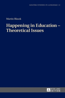 Happening in Education - Theoretical Issues, Hardback Book