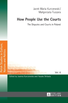 How People Use the Courts : The Disputes and Courts in Poland, Hardback Book
