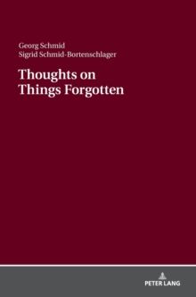 Thoughts on Things Forgotten : Recharging the Collective Memory Banks, Hardback Book