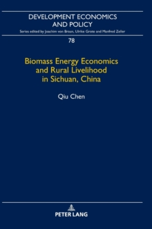 Biomass Energy Economics and Rural Livelihood in Sichuan, China, Hardback Book