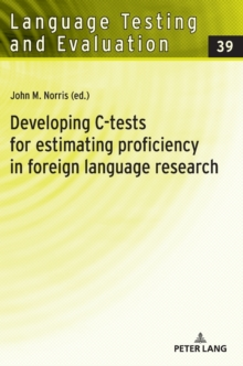 Developing C-tests for estimating proficiency in foreign language research, Hardback Book