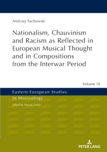 Nationalism, Chauvinism and Racism as Reflected in European Musical Thought and in Compositions from the Interwar Period, PDF eBook