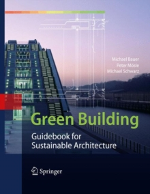Green Building : Guidebook for Sustainable Architecture, Book Book