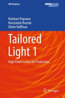 Tailored Light 1 : High Power Lasers for Production, Hardback Book